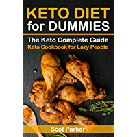 Keto Diet for Dummies: The Keto Complete Guide & Keto Cookbook for Lazy People (English Edition)