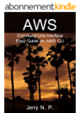 AWS Command Line Interface: Easy Guide on AWS CLI (English Edition)