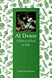 Al Dente: A History of Food in Italy (Foods and Nations)