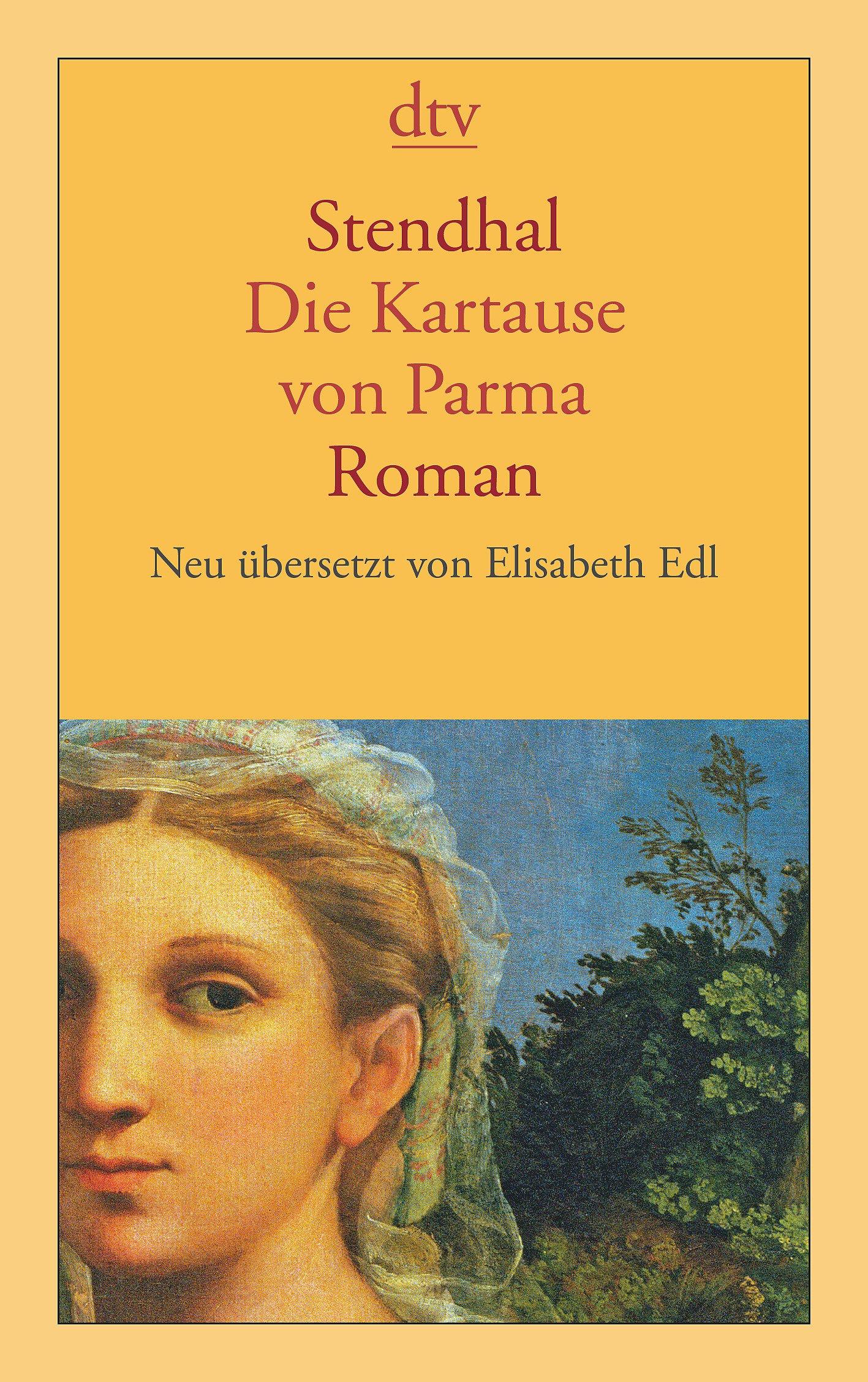 Die Kartause von Parma: Roman Taschenbuch – 1. Juni 2009 Elisabeth Edl Stendhal dtv Verlagsgesellschaft 3423137762