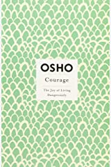 Courage: The Joy of Living Dangerously Paperback
