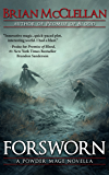 Forsworn: A Powder Mage Novella (Powder Mage series)