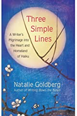 Three Simple Lines: A Writer's Pilgrimage into the Heart and Homeland of Haiku Kindle Edition