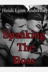 Spanking The Boss Kindle Edition