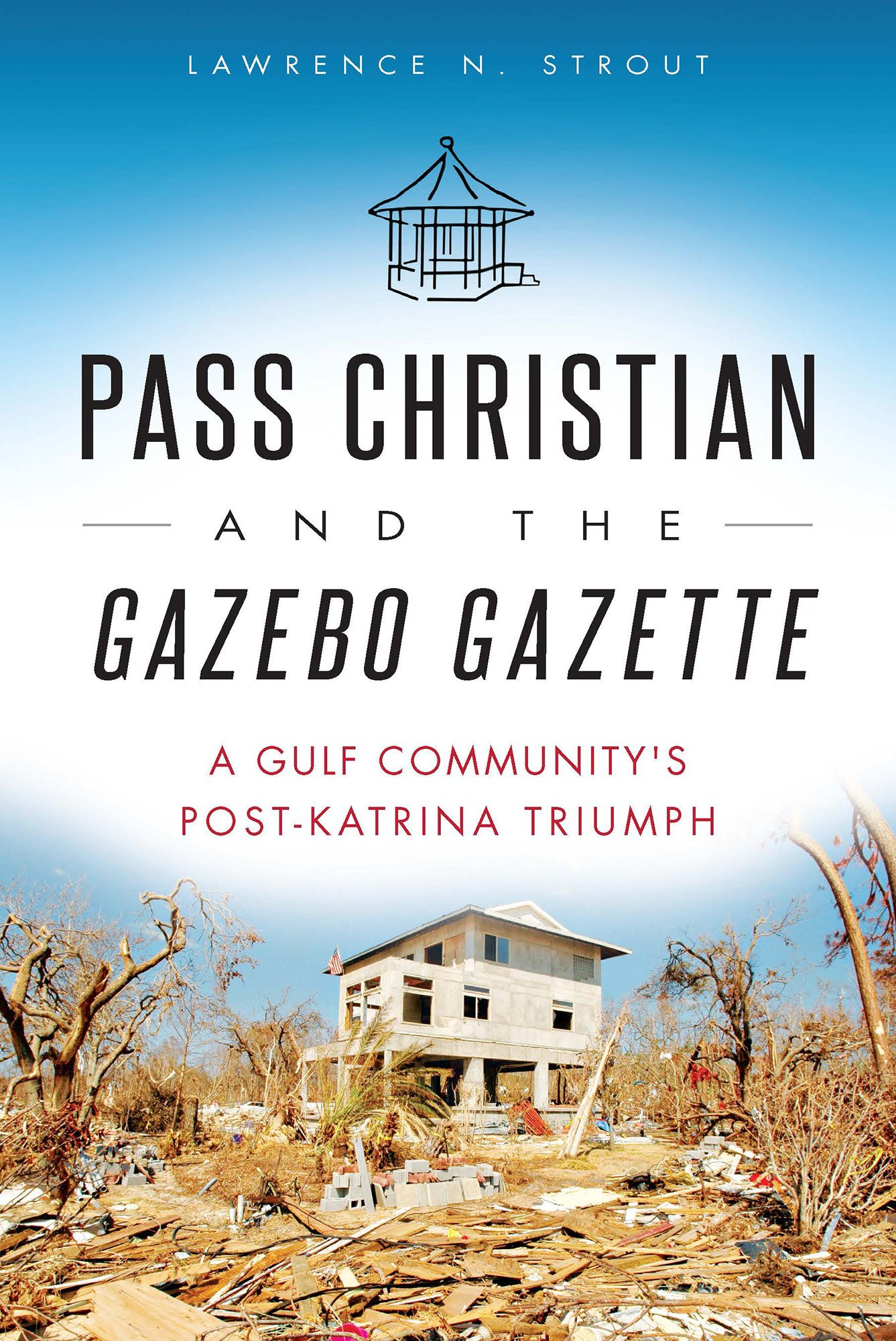 pass-christian-and-the-gazebo-gazette-a-gulf-community-s-post-katrina-triumph