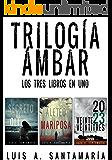 TRILOGÍA ÁMBAR: Pack OFERTA: las tres novelas de suspense, a precio de dos
