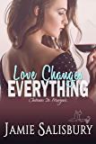 Love Changes Everything (Chateaux Ste. Margaux Book 1)