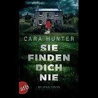 Sie finden dich nie: Kriminalroman