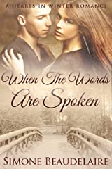 When The Words Are Spoken: A Workplace Holiday Romance Novel (Hearts in Winter Book 2) Kindle Edition