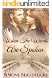 When The Words Are Spoken: A Workplace Holiday Romance Novel (Hearts in Winter Book 2)