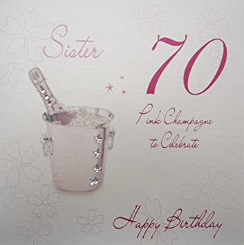 WHITE COTTON CARDS Sister 70 Celebrate Happy Handmade 70th Birthday Card Pink Champagne