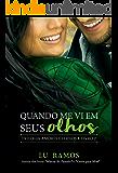 Quando Me Vi Em Seus Olhos (Trilogia Amores Eternos Livro 2)