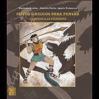 Mitos griegos para pensar: un inicio a la filosofía (Spanish Edition)
