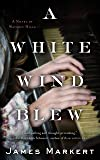 A White Wind Blew: A Novel (Waverly Hills)
