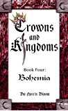 Crowns and Kingdoms: Book 4 Bohemia