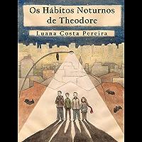 Os Hábitos Noturnos de Theodore