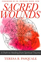 Sacred Wounds: A Path to Healing from Spiritual Trauma Paperback