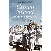 Crown Street Women's Hospital: A history 1893-1983