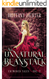 An Unnatural Beanstalk: A Retelling of Jack and the Beanstalk (Entwined Tales Book 2) (English Edition)