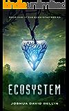 Ecosystem (Ecosystem Trilogy Book 1)