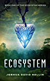 Ecosystem (Ecosystem Cycle Book 1)