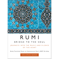 Rumi: Bridge to the Soul: Journeys into the Music and Silence of the Heart (English Edition)