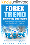 Forex Trend Following Strategies: How To Make Big Gains With Low Risk Currency Trading (English Edition)