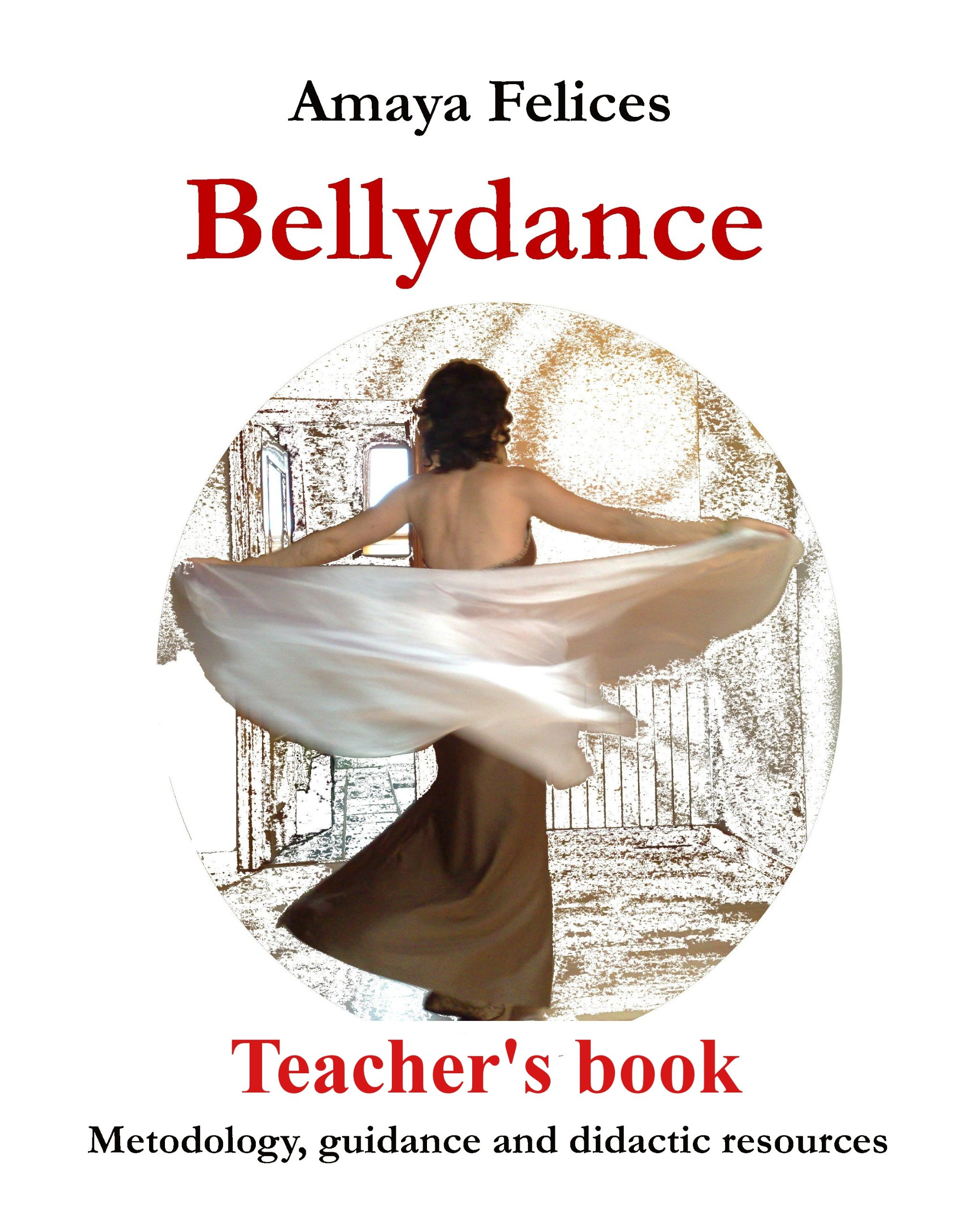 Bellydance: Teacher's book (Methodology guidance and didactic resources) (English Edition)