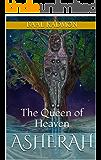 Asherah: The Queen of Heaven (Canaanite Magick Book 1)