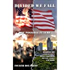 Divided we Fall: One Possible Future
