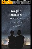 Maple Summer Wallace: A Novel
