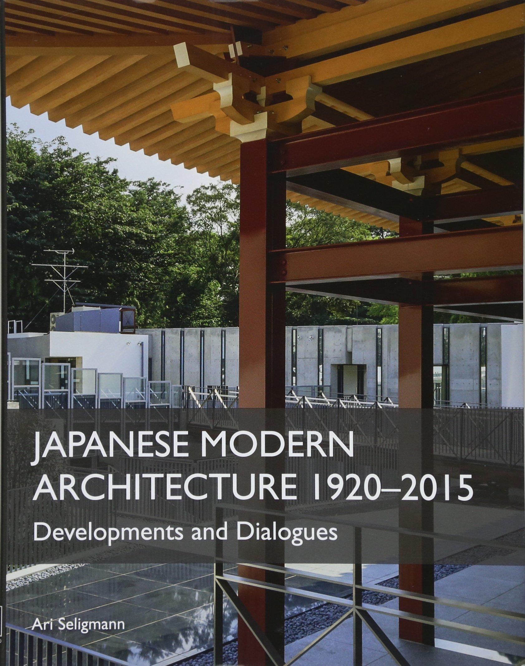 Japanese Modern Architecture 1920-2015: Developments and Dialogues: Amazon.es: Seligmann, Ari: Libros en idiomas extranjeros