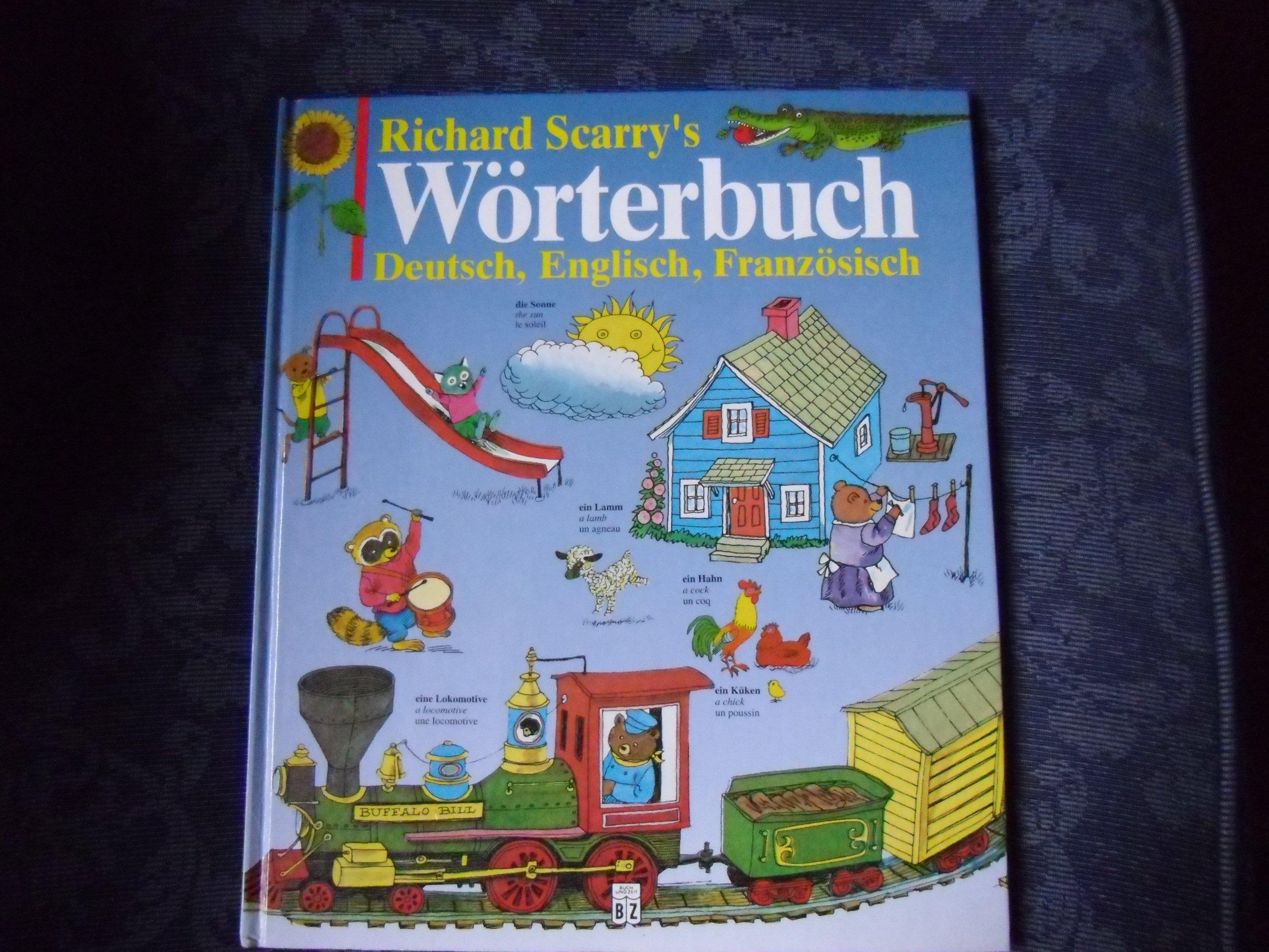 Richard Scarry's Wörterbuch Deutsch, Englisch, Französisch
