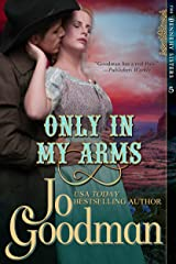 Only in My Arms (The Dennehy Sisters Series, Book 5) Kindle Edition