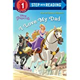 I Love My Dad (Disney Princess) (Step into Reading)