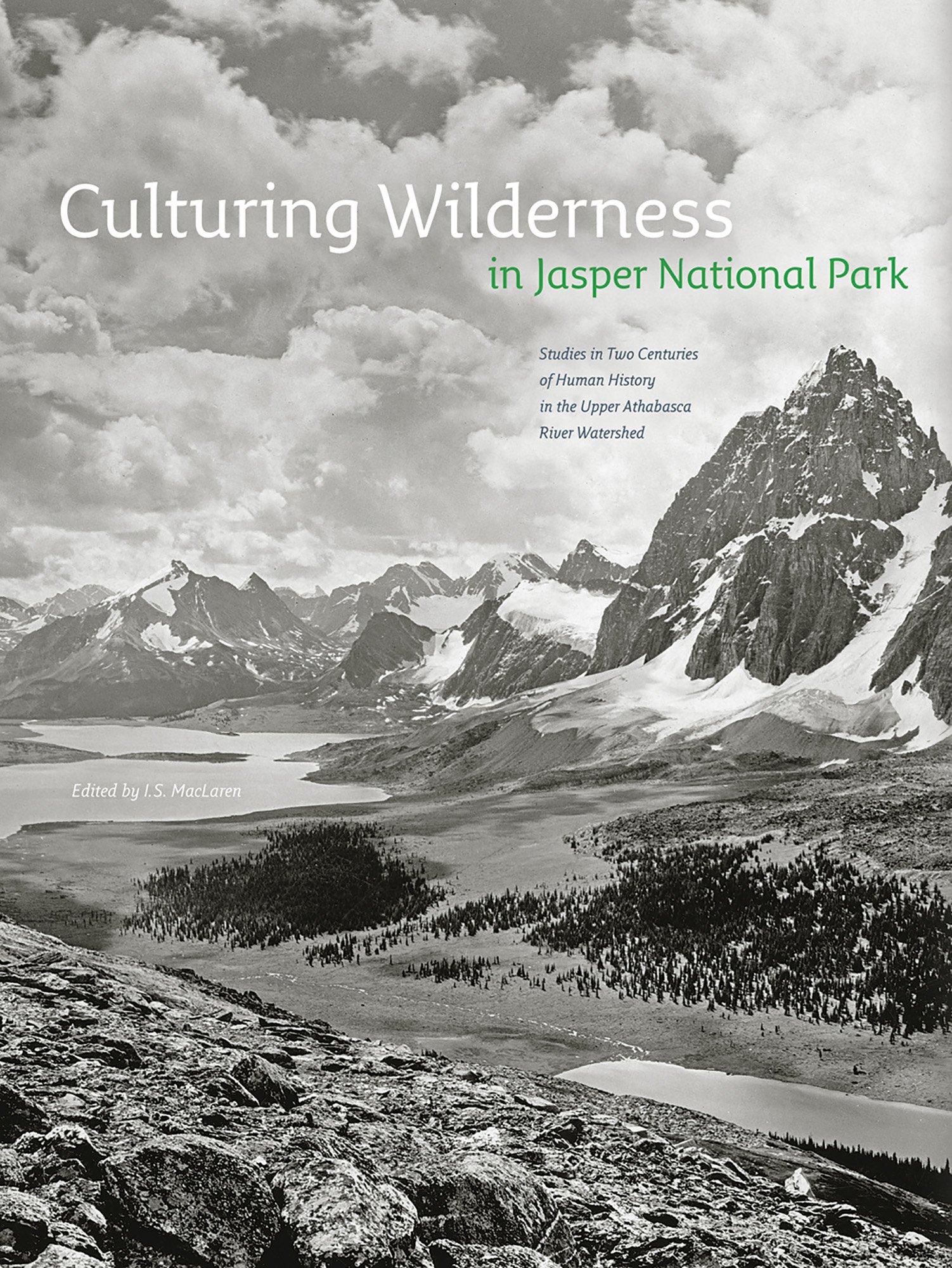 Culturing Wilderness in Jasper National Park: Studies in Two ...