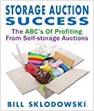 Storage Auction Success - The ABC's of Profiting From Self-Storage Auctions