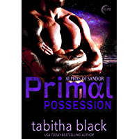 Primal Possession: A Dark Omegaverse Romance (Alphas of Sandor Book 1) (English Edition)