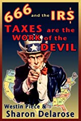 666 and the IRS: Taxes are the Work of the Devil Kindle Edition