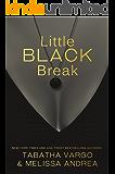 Little Black Break (The Black Trilogy Book 2)