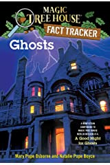 Ghosts: A Nonfiction Companion to Magic Tree House Merlin Mission #14: A Good Night for Ghosts (Magic Tree House: Fact Trekker Book 20) Kindle Edition