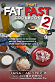 Fat Fast Cookbook 2: 50 More Low-Carb High-Fat Recipes to Induce Deep Ketosis, Tame Your Appetite, Cause Crazy-Fast Weight Loss, Improve Sports Performance & Generally Improve Your Metabolism
