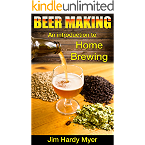 Beer: Beer Making: An Introduction To Home Brewing (home brew, brewery, craft beer, beer recipes, lager, beer making…