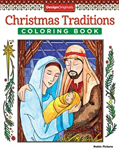 Christmas Traditions Coloring Book (Designs Originals) Celebrate the Traditional Glory of Christmas; 32 Inspirational Designs Include Shepherds, Wise Men, & Angels, on Extra-Thick Perforated Paper