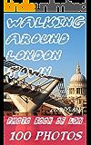 【ロンドン写真集100枚収録】Walking Around London Town