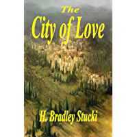 The City of Love: A Christian Fantasy Adventure (English Edition)