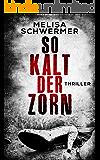 So kalt der Zorn: Thriller (Fabian Prior 3) (German Edition)