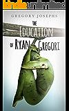 The Education of Ryan Gregori