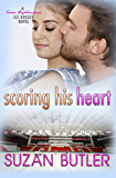 Scoring His Heart (Texas Highlanders Ice Hockey Book 3)