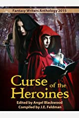 Curse of the Heroines: Fantasy Writers Anthology 2015 Kindle Edition